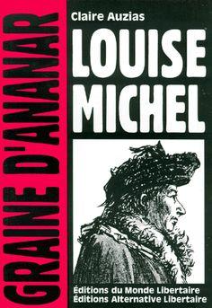 Louise Michel , Ed. du Monde libertaire, Paris, 85 p., Claire Auzias
