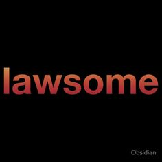 I'm pretty lawsome