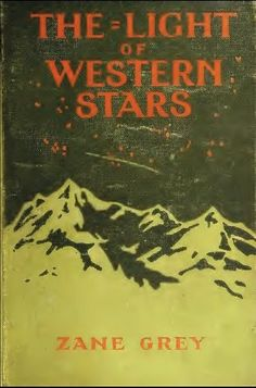 The Light of Western Stars (Illustrated Edition) (Western Cowboy Classics Book 59) by [Grey, Zane]