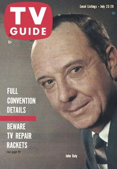 TV Guide: July 23, 1960 - John Daly JK NOTE: Fictional character, Katherine Caine, watched John Kennedy win the nomination over the nights of the Democratic Convention. She didn't have the energy for a second convention and did not watch Nixon win the Republican nomination.