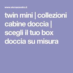 twin mini | collezioni cabine doccia | scegli il tuo box doccia su misura