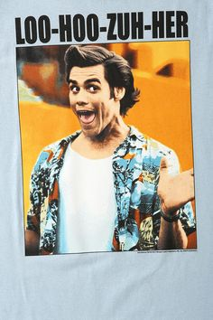 Ace Ventura Loser Tee - Still cracks me up! Jim Carey is priceless.