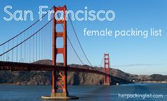Ultimate Female Packing List for San Francisco - Her Packing List