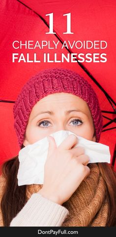 Trying to stay away from fall illnesses? Here are 11 Cheaply Avoided Fall Illnesses ! It won't cost you a dime to stay healthy this fall! #DontPayFull