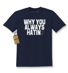 Why You Always Hatin? Kids T-shirt