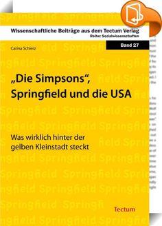 """Die Simpsons, Springfield und die USA    ::  """"Die Simpsons"""" - gelb, witzig und so viel mehr als Zeichentrick. Seit über 20 Jahren erleben nicht nur die Familienmitglieder der Simpsons-Sippe ihre Abenteuer in der Serienstadt Springfield. Homer bemerkt plötzlich, dass sich Bildung im Leben auszahlt. Bart lernt den viel besseren Lebensstandard der Reichen zu schätzen. Der alte Gil ist die personifizierte Unterschicht, Kernkraftwerkbesitzer Montgomery Burns genau das Gegenteil. Lisa ist Bu..."""