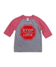 Love this Gray & Red 'Stop In The Name of Love' Raglan Tee - Toddler & Kids on #zulily! #zulilyfinds