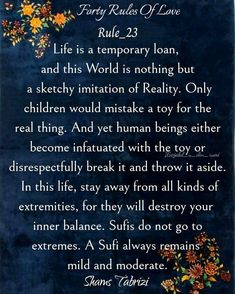 Rumi Love Quotes, Sufi Quotes, Poem Quotes, Islamic Quotes, True Quotes, Poems, Inspirational Quotes, Forty Rules Of Love, Love Rules