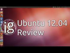 ▶ Ubuntu 12.04 Review - Linux Distro Reviews - YouTube