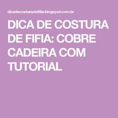 DICA DE COSTURA DE FIFIA: COBRE CADEIRA COM TUTORIAL