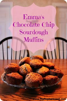 Emma's Chocolate Chip Sourdough Muffins | www.flipflopbarnyard.com
