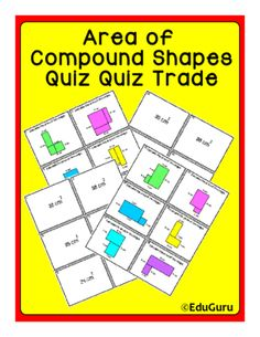 Area of Compound Shapes Quiz Quiz Trade Game from EduGuru on TeachersNotebook.com -  (10 pages)  - Area of Compound Shapes Quiz Quiz Trade is an easy way to get your students excited when learning mathematics!