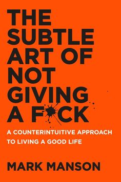 The Subtle Art of Not Giving a Fuck by Mark Manson and A Few Books That Make You Slightly Less Horrible Person