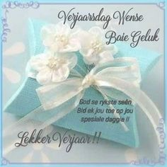 Happy Birthday Messages, Birthday Cards, Afrikaans, Morning Quotes, Bouquets, Funny Quotes, Birthdays, Friends, Cake