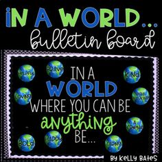 "Bulletin Board Idea: The quote ""In a world where you can be anything, be kind"" is often repeated in classrooms, but I want my students to be more than just kind. World Bulletin Board, Hallway Bulletin Boards, Kindness Bulletin Board, October Bulletin Boards, Elementary Bulletin Boards, Thanksgiving Bulletin Boards, College Bulletin Boards, Interactive Bulletin Boards, Halloween Bulletin Boards"
