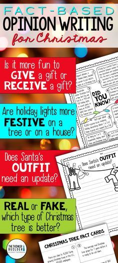 """Opinion writing for Christmas! Full lessons, each focused around one of 4 engaging questions, like, """"Is it more fun to give a gift or receive a gift?"""" Carefully chosen facts included for students to analyze, discuss, and use to support their opinions. Complete with lesson plans, printables, and extensions. Gr 3-5 ($) Or see the Full-Year Bundle here: https://www.teacherspayteachers.com/Product/Fact-Based-Opinion-Writing-BUNDLE-2480913"""