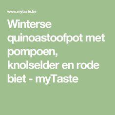 Winterse quinoastoofpot met pompoen, knolselder en rode biet - myTaste