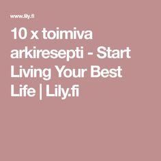 10 x toimiva arkiresepti - Start Living Your Best Life | Lily.fi