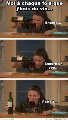 Moi+à+chaque+fois+que+j'bois+du+vin…