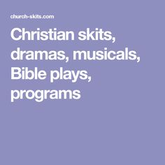 Search For Skits By Title Topic Or Scripture If This