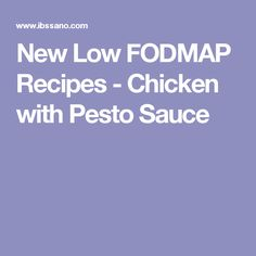 New Low FODMAP Recipes - Chicken with Pesto Sauce