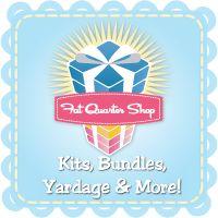 Fat Quarter Shop Kits, Bundles, yardage and more