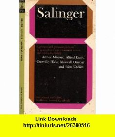 Salinger  A Critical and Personal Portrait By More Than Twenty Foremost Writers and Critics Donald P. Costello, Martin Green, Leslie Fiedler, Arthur Mizener, Alfred Kazin, Joan Didion, Ihab Hassan, William Wiegand, Dan Wakefield, Josephine Jacobsen ,   ,  , ASIN: B005GN49IK , tutorials , pdf , ebook , torrent , downloads , rapidshare , filesonic , hotfile , megaupload , fileserve