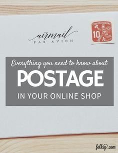 Everything you need to know about postage for your online business.