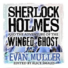 """NEW AUDIOBOOK at INDIE BOOK SOURCE SHERLOCK HOLMES & THE ADVENTURE OF THE WINGED GHOST Narration by Steve White LINK: http://carternovels.com/steve-white---sherlock-audio.html """".....In one of Sherlock Holmes' most harrowing cases, the crown jewels are stolen from the Tower of London just days before Queen Victoria's Diamond Jubilee. In the race against the clock...""""Read more at LINK above."""
