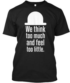 We Think Too Much Black T-Shirt Front