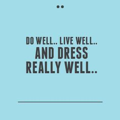Dress Up Quotes 14 Best Dress up quotes! images | Thoughts, Best quotes ever, Messages Dress Up Quotes