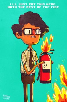 'Fire. Exclamation mark. Fire'. I laughed so hard during this episode. Actually I think I laughed like a crazy during all of The IT Crowd.