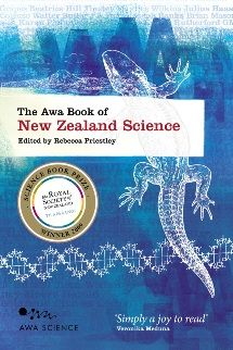 The Awa Book of New Zealand Science Rebecca Priestley (Editor) This landmark anthology of writings will excite readers of all ages about extraordinary scientific discoveries made by New Zealand scientists. Library Catalog, Nanotechnology, Science Books, Scientists, New Zealand, Literature, This Book, Writings, Reading