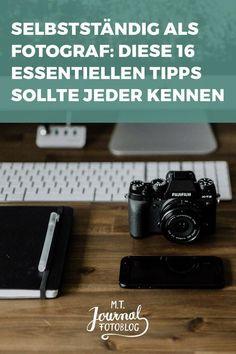 Self-employed as a photographer: 16 essential tips that everyone can .- Selbstständig als Fotograf: 16 essentielle Tipps die jeder kennen sollte Self-employed as a photographer: These 16 tips you need to know.