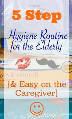 5 Step Hygiene Routine for the Elderly (and Easy on the Caregiver) | Creating Daily Joys #alzheimerscaregivers
