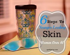 6 Steps To Younger Looking Skin #womenover40 #beautytips