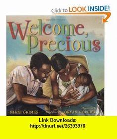 Welcome, Precious (9780439557023) Nikki Grimes , ISBN-10: 043955702X  , ISBN-13: 978-0439557023 ,  , tutorials , pdf , ebook , torrent , downloads , rapidshare , filesonic , hotfile , megaupload , fileserve