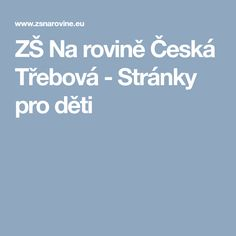 ZŠ Na rovině Česká Třebová - Stránky pro děti