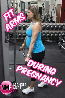 for the arms so that they don't get FLABBY. Lots of great pregnancy nutrition and workout stuff on this blog.