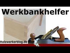 Werkbankhelfer - Spannhilfen für die Werkbank - YouTube