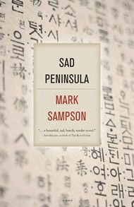 "Sad Peninsula by Mark Sampson - The lives of Eun-Young, a former Korean ""comfort woman,"" and Michael, a troubled young Canadian ESL teacher, become intertwined through love, conflict, and history. Their stories collide when Michael falls in love with a woman named Jin, who challenges the stereotypes of race and gender and bridges the past with the present. #Fiction"