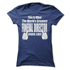 THIS IT WHAT THE WORLDS GREATEST FUNERAL DIRECTOR T SHIRTS #Diretor #jobs #gift #ideas #Popular #Everything #Videos #Shop #Animals #pets #Architecture #Art #Cars #motorcycles #Celebrities #DIY #crafts #Design #Education #Entertainment #Food #drink #Gardening #Geek #Hair #beauty #Health #fitness #History #Holidays #events #Home decor #Humor #Illustrations #posters #Kids #parenting #Men #Outdoors #Photography #Products #Quotes #Science #nature #Sports #Tattoos #Technology #Travel #Weddings…