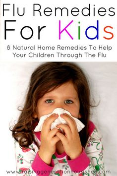 Flu Remedies For Kids :: 8 Natural Home Remedies To Help Your Children Through The Flu