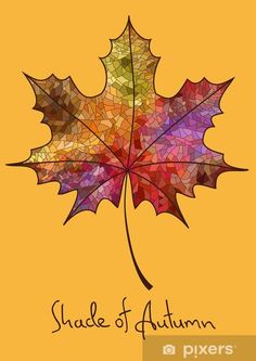 Autumn maple leaf made of mosaic Wall Mural ✓ Easy Installation ✓ 365 Days to Return ✓ Browse other patterns from this collection! Autumn Painting, Autumn Art, Autumn Leaves, Autumn Leaf Drawing, Maple Leaf Drawing, Glass Wall Art, Stained Glass Art, Leaf Projects, Art Projects