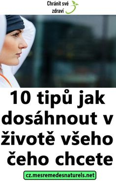 10 tipů jak dosáhnout v životě všeho čeho chcete Olympia, Lose Weight, Movie Posters, Projects, Decor, Psychology, Dekoration, Blue Prints, Decoration