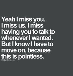 In the words of fez. Hurt Quotes, Sad Quotes, Great Quotes, Love Quotes, Inspirational Quotes, I Miss Him Quotes, Awesome Quotes, Famous Quotes, Missing Quotes
