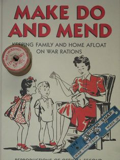 'Make Do and Mend' ~ Vintage WWII leaflet on keeping the family afloat on war rations, ca. i have this book! Vintage Advertisements, Vintage Ads, Vintage Images, Vintage Sewing, Vintage Posters, Vintage Witch, Vintage Books, Sewing Hacks, Sewing Projects