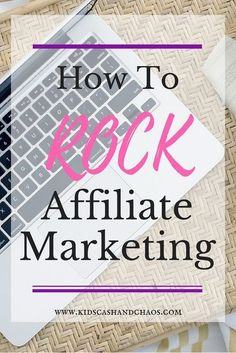 How to Rock Affiliate Marketing and start making money from your blog! Learn from a women who makes over $50,000 a MONTH!