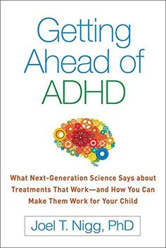 Getting Ahead of ADHD: What Next-Generation Science Says ...