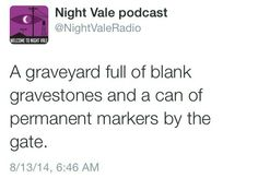 Hmmm...Welcome to Night Vale sure does make me think.